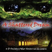 A SHATTERED DREAM - 4-D Society & Other Nocturnal Emissions