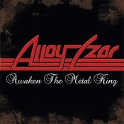 ALLOY CZAR - Awaken The Metal King