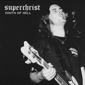 SUPERCHRIST - South Of Hell