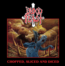 BLOOD FEAST - Chopped, Diced And Sliced