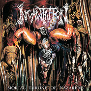 INCANTATION - Mortal Throne Of Nazarene
