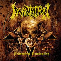 INCANTATION - Primordial Decimation