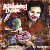EMBALMING THEATRE - The World Is A Stage...For Murder!