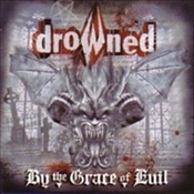 DROWNED - By The Grace Of Evil