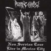 ROTTING CHRIST - Non Servian Tour - Live In Mexico City / Ades Wi