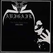 ABIGAIL - The Early Black Years: 1992-1995