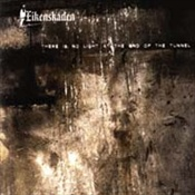 EIKENSKADEN (Mystic Forest) - There Is No Light At The End Of The Tunnel