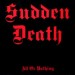 SUDDEN DEATH - All Or Nothing