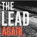 THE LEAD - Again