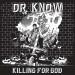 DR. KNOW - Killing For God