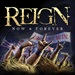 REIGN - Now & Forever