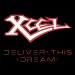 XCEL - Deliver This Dream