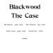 THE CASE - Blackwood