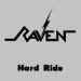 RAVEN - Hard Ride