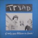 TRYAD - If Only You Believe In Lovin