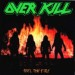 OVERKILL - Feel The Fire (Hand Numbered #265 Of 500 Copies)