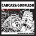 CARCASS / GODFLESH - The Earache Peel Sessions