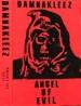 DAMNAKLEEZ - Angel Of Evil