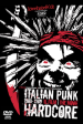 ITALIAN PUNK HARDCORE - 1980-1989, Il Film | The Movie