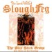 THE LORD WEIRD SLOUGH FEG - The Slay Stack Grows Early Demos And Live Recordings