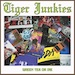 TIGER JUNKIES - Green Tea Or Die