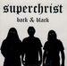 SUPERCHRIST Back & Black